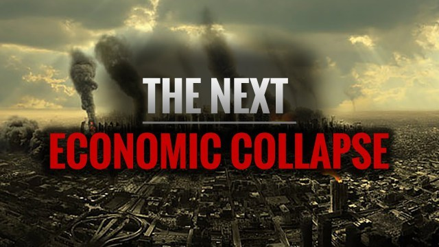Next Global Economic Collapse