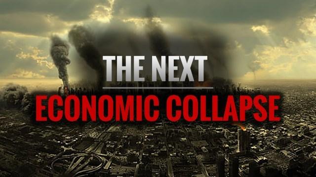 Next Global Economic Collapse