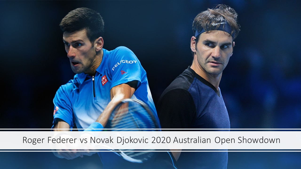 Roger Federer vs Novak Djokovic 2020 Australian Open Showdown