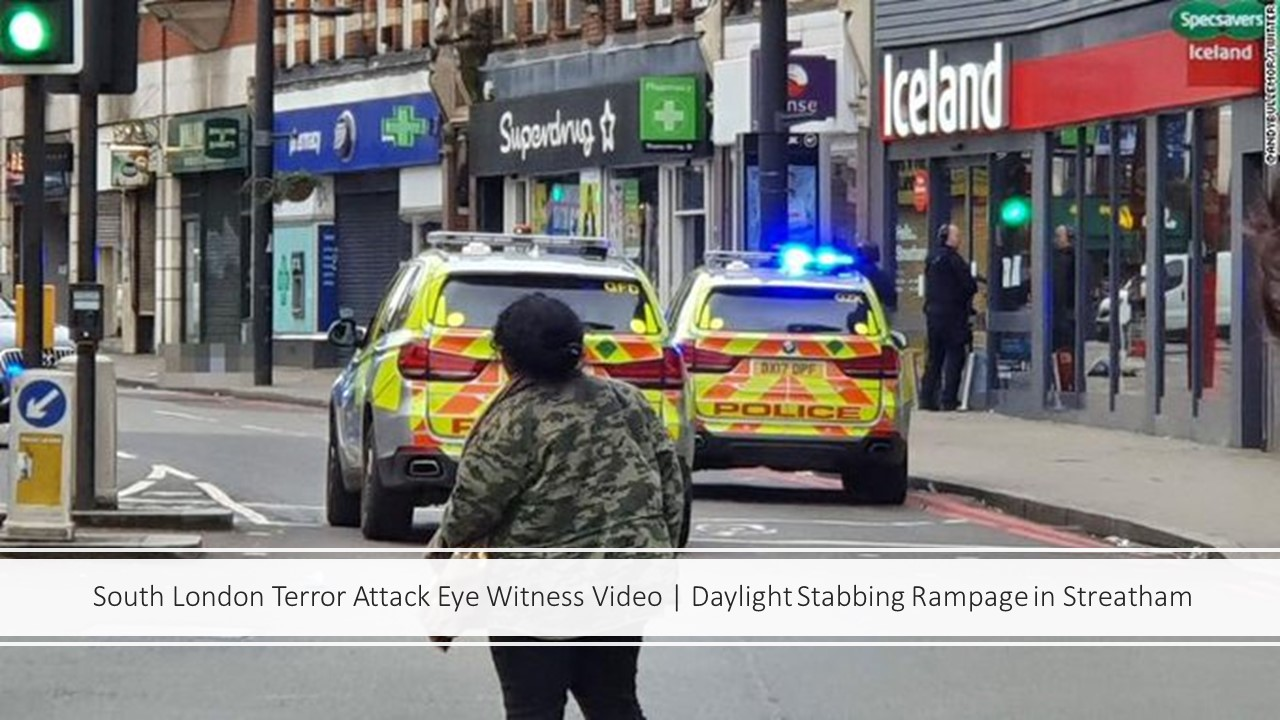 South London Terror Attack Eye Witness Video