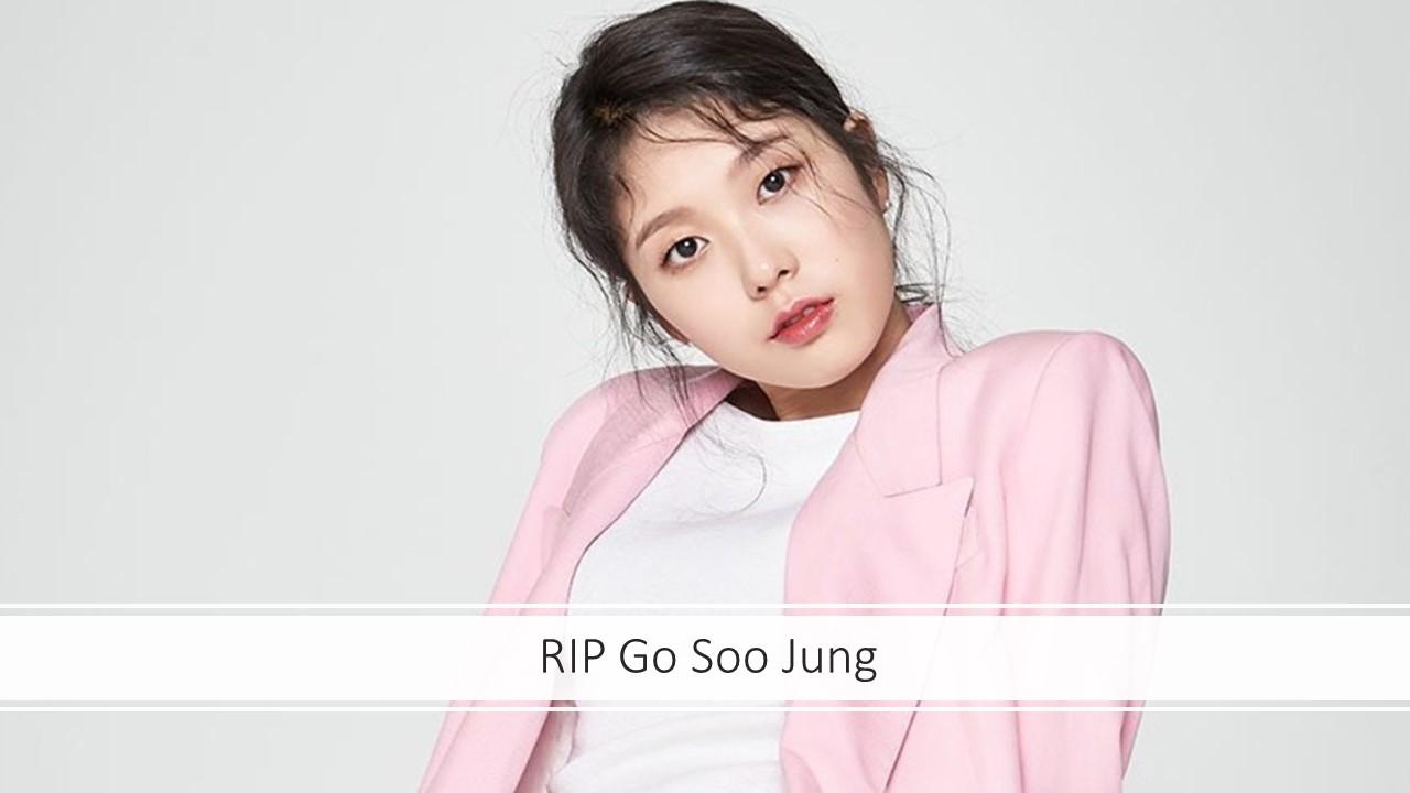 RIP Go Soo Jung