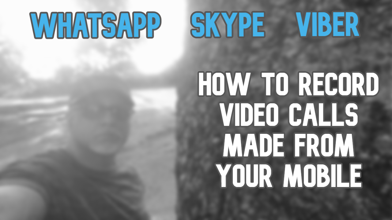 HOW TO RECORD VIDEO CALLS MADE FROM YOUR MOBILE