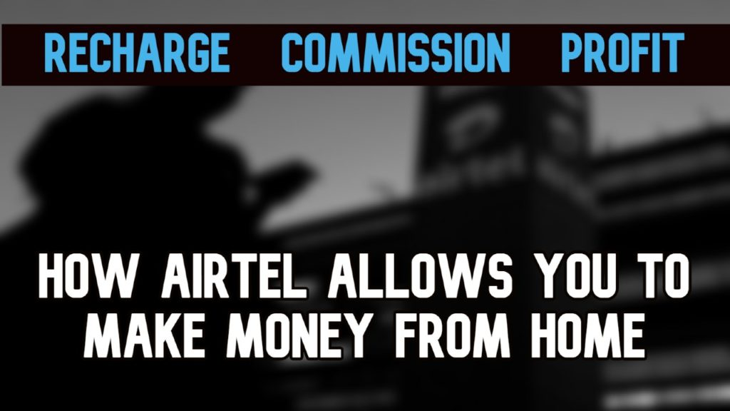How Airtel Allows You to make money from home
