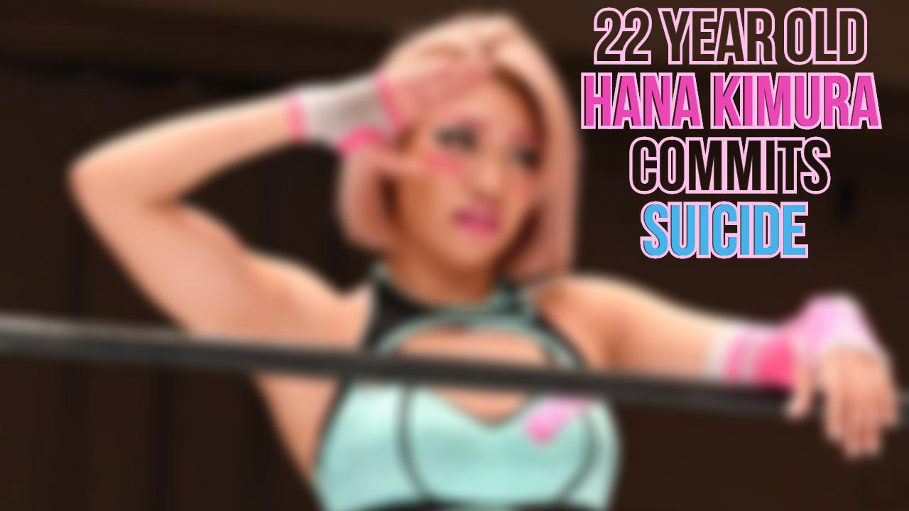 apanese Wrestler Hana Kimura Commits Suicide