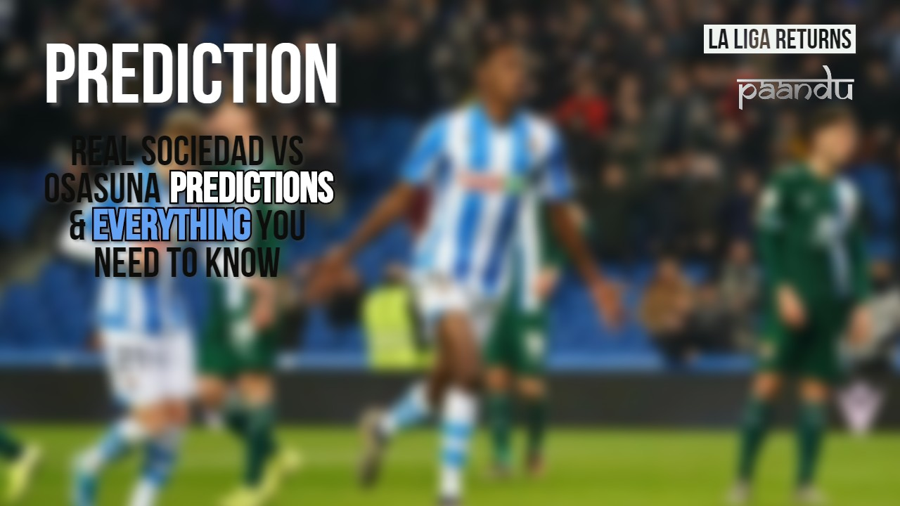 Real Sociedad vs Osasuna Predictions